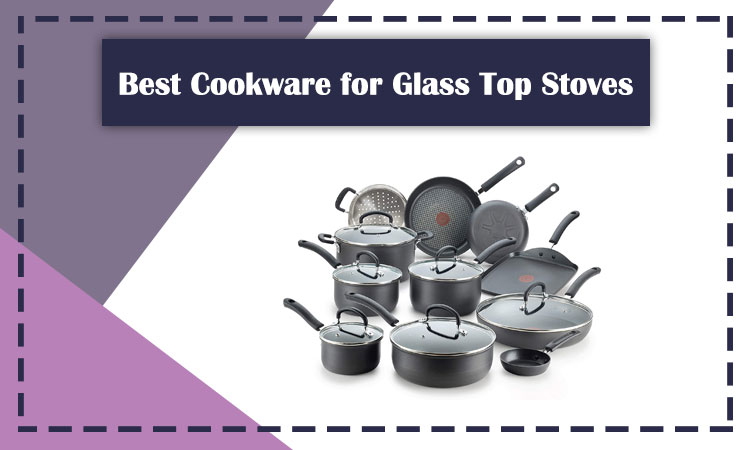 15 Best Cookware for Glass Top Stoves