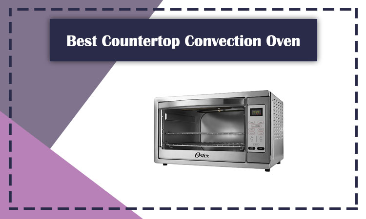 Best Countertop Convection Oven