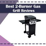 Best-2-Burner-Gas-Grill-Reviews