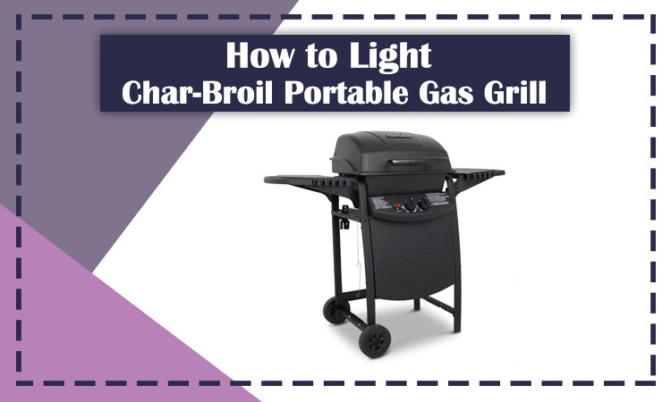 How to Light Char-Broil Portable Gas Grill