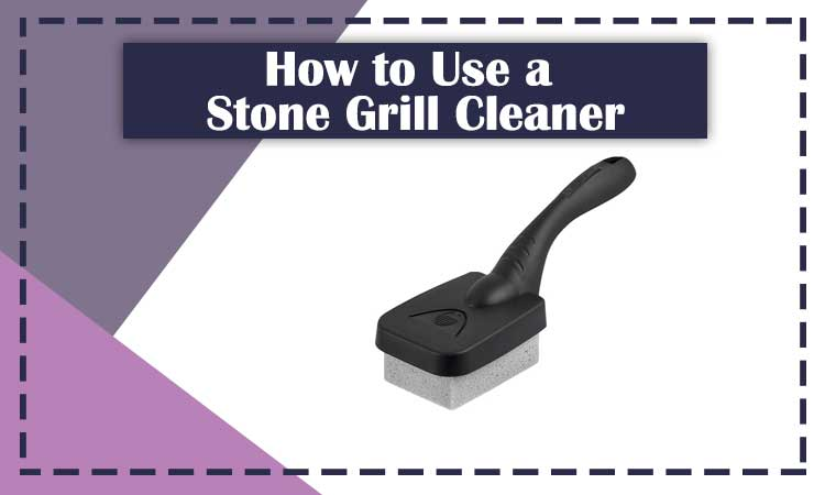 How to use a Stone Grill Cleaner