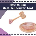 How to use Meat Tenderizer Tool to unlock Flavor & Softness