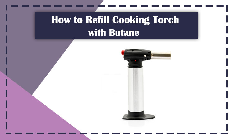 How-to-Refill-Cooking-Torch-with-Butane