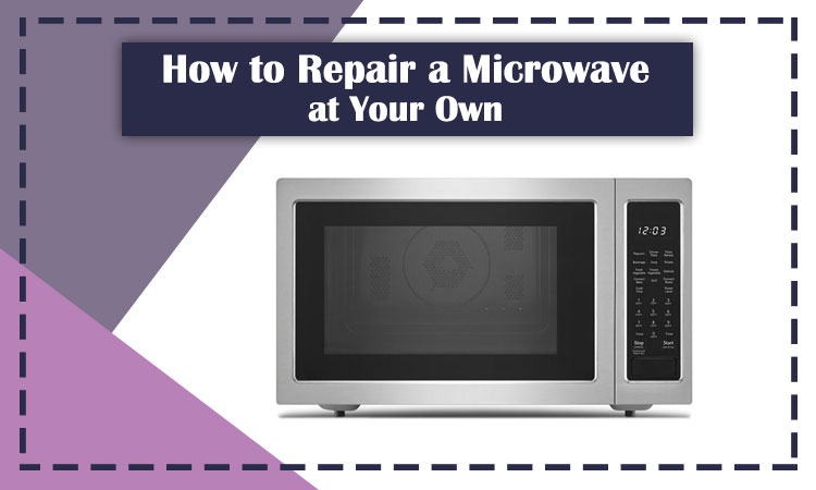 How-to-Repair-a-Microwave-at-Your-Own