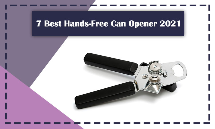 7-Best-Hands-Free-Can-Opener-2021