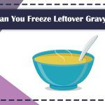 Can You Freeze Leftover Gravy